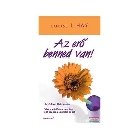 Louise L. Hay - Az erő benned van