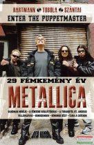Hartmann Zoltán, Tobola Csaba, Szántai Zsolt - Metallica - 29 fémkemény év - Enter the Puppetmaster