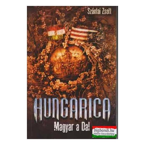 Szántai Zsolt - Hungarica - Magyar a Dal
