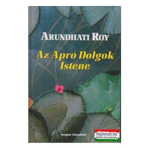 Arundhati Roy - Az Apró Dolgok Istene