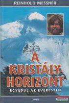 Reinhold Messner - A kristályhorizont - Egyedül az Everesten