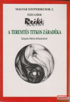 Fejes Gábor - Reiki - A teremtés titkos záradéka