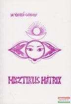 Dr. Vankó Gergely - Misztikus mátrix