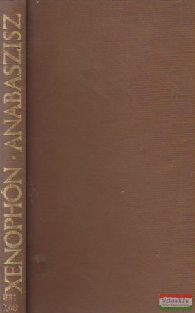 Anabaszisz - A tízezrek hadjáratának története