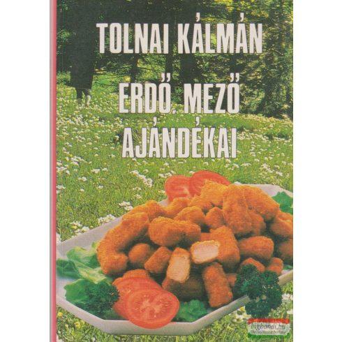 Tolnai Kálmán - Erdő, mező ajándékai