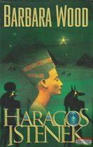 Barbara Wood - Haragos istenek