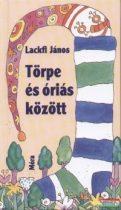 Lackfi János - Törpe és óriás között