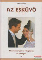 Palásti Andrea - Az esküvő - Menyasszonyok és vőlegények kézikönyve