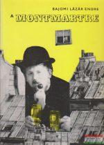 Bajomi Lázár Endre - A Montmartre