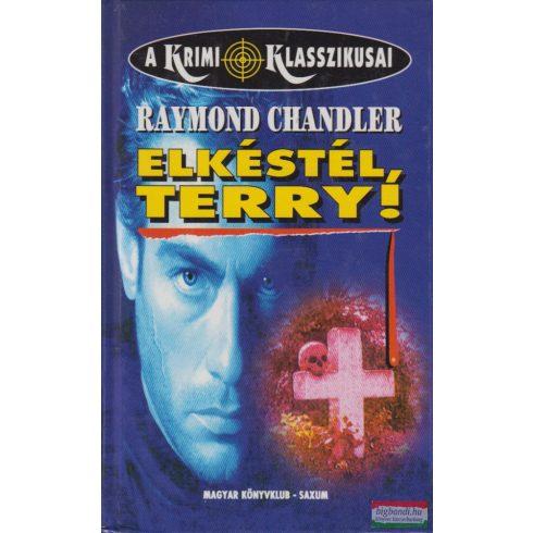 Raymond Chandler - Elkéstél, Terry!
