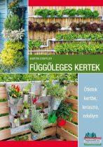 Martin Staffler - Függőleges kertek - Ötletek kertbe, teraszra, erkélyre