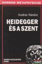 András Sándor - Heidegger és a szent