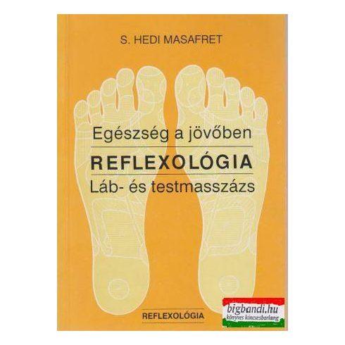 S. Hedi Masafret - Egészség a jövőben - Reflexológia - láb-és testmasszázs