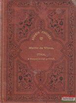 Matild és Vilma vagy a mostoha-testvérek / Itha, a toggenburgi grófnő