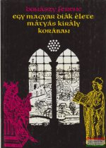 Donászy Ferenc - Egy magyar diák élete Mátyás király korában