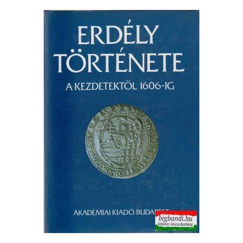 Makkai László - Mócsy András szerk. - Erdély története I-III. kötet
