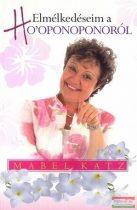 Mabel Katz - Elmélkedéseim a Ho'oponoponoról