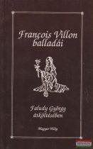 Francois Villon balladái Faludy György átköltésében