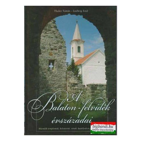 A Balaton-felvidék évszázadai