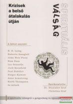 Dr. Stanislav Grof, Christina Grof szerk. - Spirituális válság - Krízisek a belső átalakulás útján