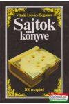 Vitalij Lvovics Begunov  - Sajtok könyve - 200 recepttel
