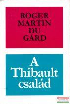 Roger Martin Du Gard - A Thibault család I-II.