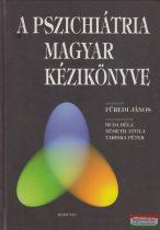 Harmatta János, Bitter István, Szőnyi Gábor, Magyar István, Tóth Miklós - A pszichiátria magyar kézikönyve