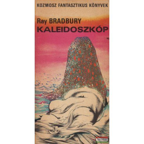 Ray Bradbury - Kaleidoszkóp