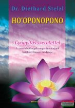 Dr. Diethard Stelzl - Ho'oponopono - Gyógyítás szeretettel