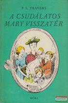 P. L. Travers - A csudálatos Mary visszatér