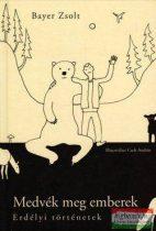 Bayer Zsolt - Medvék meg emberek