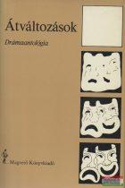 Átváltozások - Drámaantológia