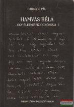 Darabos Pál - Hamvas Béla - Egy életmű fiziognómiája I.