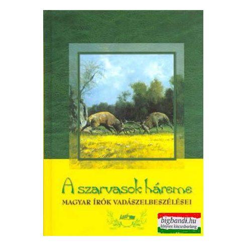 A szarvasok háreme - Magyar írók vadászelbeszélései