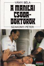 Ványi Béla - Szakonyi Péter - A manilai csodadoktorok
