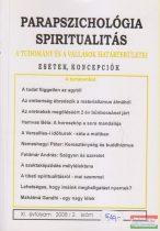 Dr. Liptay András szerk. - Parapszichológia - Spiritualitás XI. évfolyam 2008/2. szám