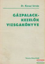 Dr. Karsai István - Gázpalack-kezelők vizsgakönyve