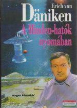 Erich von Däniken - A Minden-hatók nyomában