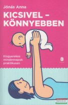 Jónás Anna - Kicsivel - könnyebben - Kisgyerekes mindennapok praktikusan