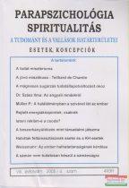 Dr. Liptay András szerk. - Parapszichológia - Spiritualitás VIII. évfolyam 2005/4. szám