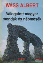 Wass Albert - Válogatott magyar mondák és népmesék