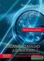 Vadim Zeland - Válaszd ki magad a sorsodat! 2.