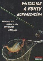 Domonkos Imre, Florovits Géza Tóth Sándor, Zabos Géza - Változatok a ponty horgászatára