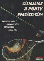 Domonkos Imre, Florovits Géza, Tóth Sándor, Zabos Géza - Változatok a ponty horgászatára