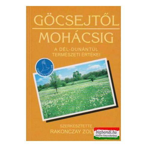 Göcsejtől Mohácsig - A Dél-Dunántúl természeti értékei