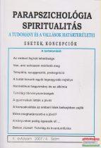 Dr. Liptay András szerk. - Parapszichológia - Spiritualitás X. évfolyam 2007/4. szám