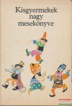 T. Aszódi Éva szerk. - Kisgyermekek nagy mesekönyve
