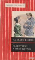 Mikszáth Kálmán - Az eladó birtok / Prakovszky, a siket kovács