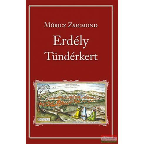 Móricz Zsigmond - Erdély - Tündérkert