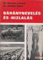Dr. Veress László, dr. Kakuk Tibor - Báránynevelés és -hízlalás